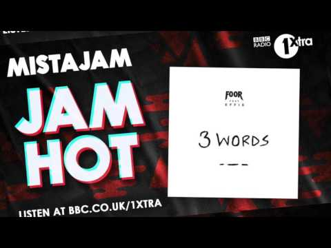 FooR feat Effie - 3 Words (Mistajam Radio 1 Premiere)