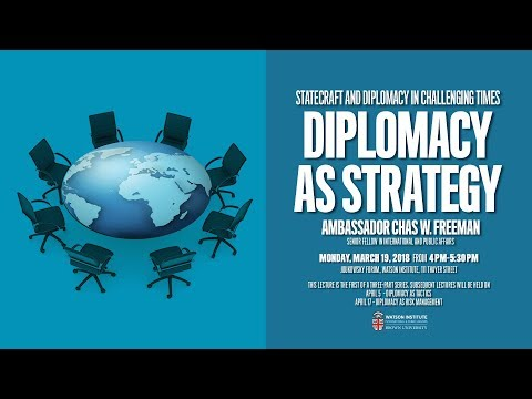 Chas Freeman ─ Diplomacy as Strategy