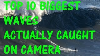 TOP 10 BIGGEST WAVES, CRAZY WAVES CAUGHT ON CAMERA !