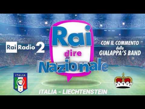 Italia - liechtenstein. Rai dire Nazionale, amichevole. Radiocronaca Gialappa's 11 Giugno 2017