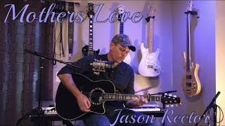 Jason Rector - Mothers Love
