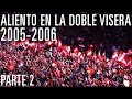 Video especial: Aliento en la Doble Visera 2005-2006. PARTE 2.