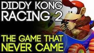 Diddy Kong Racing 2: The Game That Never Came