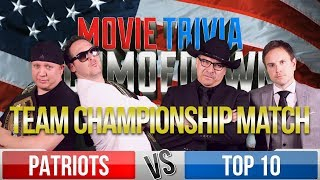 TOP 10 VS THE PATRIOTS II - Team Championship Match - Movie Trivia Schmoedown