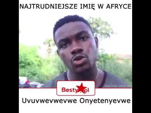 Najtrudniejsze Imie w Afryce