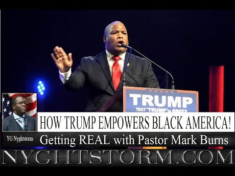 HOW TRUMP EMPOWERS BLACK AMERICA: GETTING REAL WITH PASTOR MARK BURNS #TRUMP2020