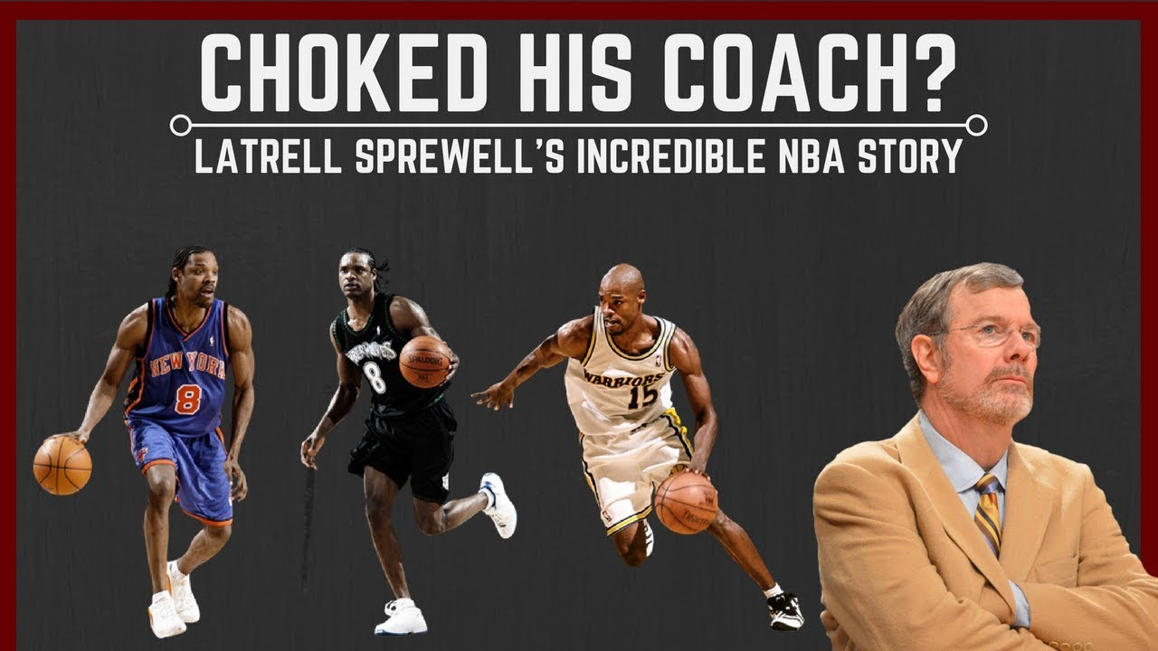 Choked his Coach Latrell Sprewell s Incredible NBA Story