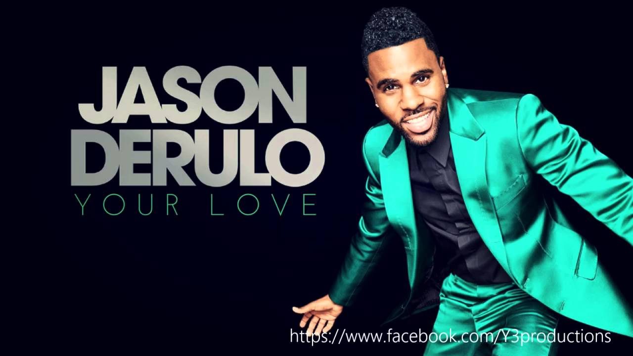 Jason Derulo - Your Love (New Song 2016)