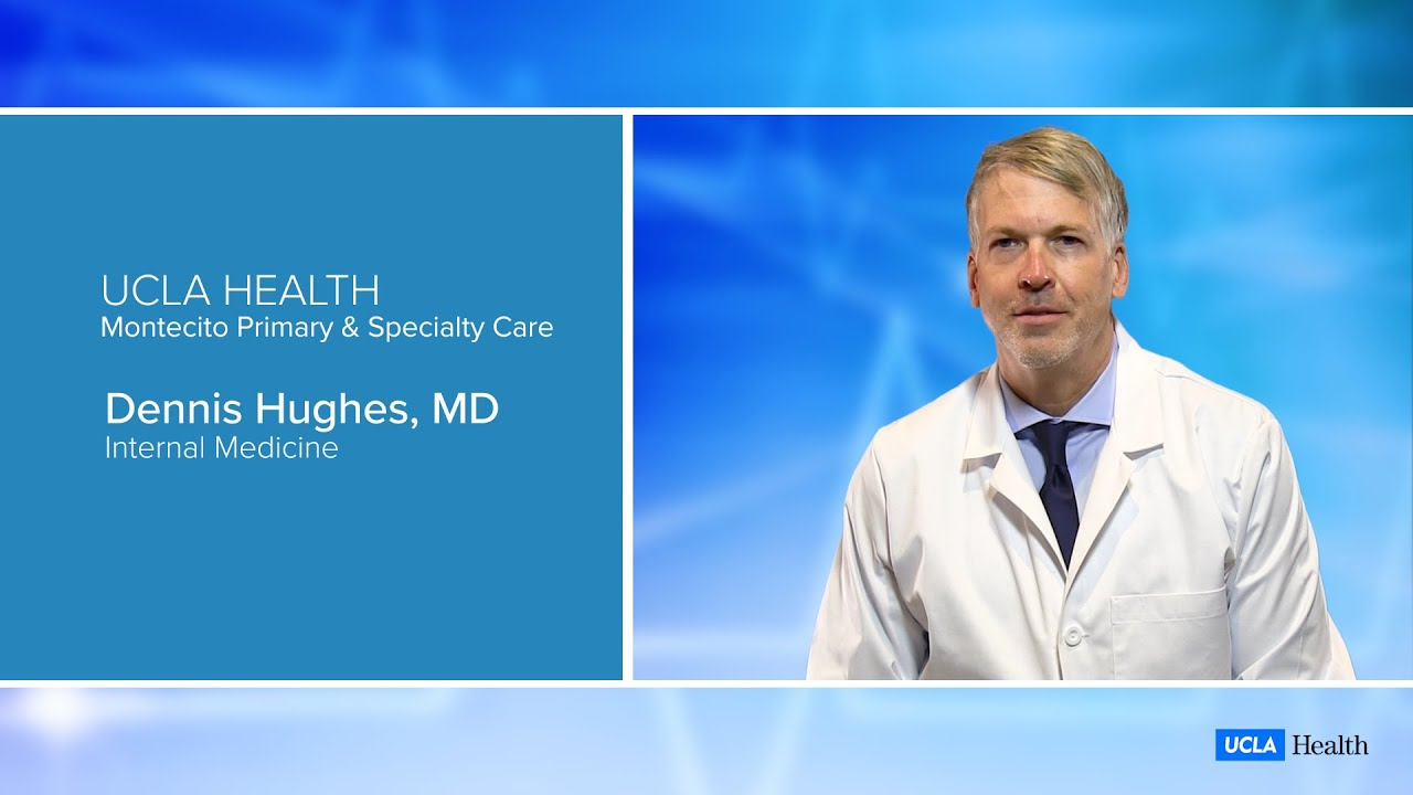 Dennis Hughes, MD | Internal Medicine | UCLA Montecito Primary & Specialty Care