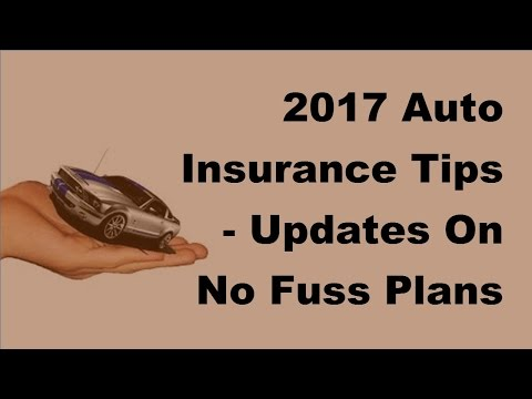2017 Auto Insurance Tips |  Updates On No Fuss Plans For Car Insurance