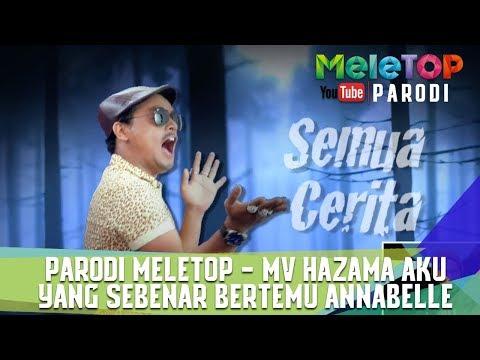Parodi MeleTOP - MV Hazama Aku Yang Sebenar bertemu Annabelle