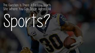 Is There A Fantasy Sports Site Where You Can Trade Across All Sports?