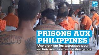 Prisons aux Philippines : une croix sur les tatouages de gangs pour renoncer à la violence