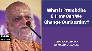 What is Prarabdha and How to Change our Destiny ?