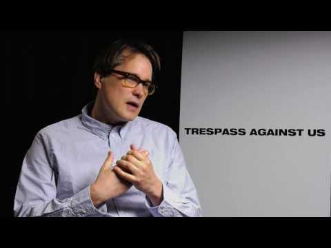 Director Adam Smith on Trespass Against Us