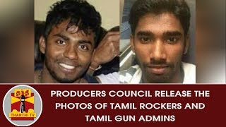 WANTED | Producers Council release the Photos of Tamil Rockers and Tamil Gun Admins | Thanthi TV