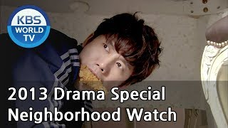 Video Neighborhood Watch | 불침번을 서라 (Drama Special / 2013.08.23) download MP3, 3GP, MP4, WEBM, AVI, FLV Maret 2018