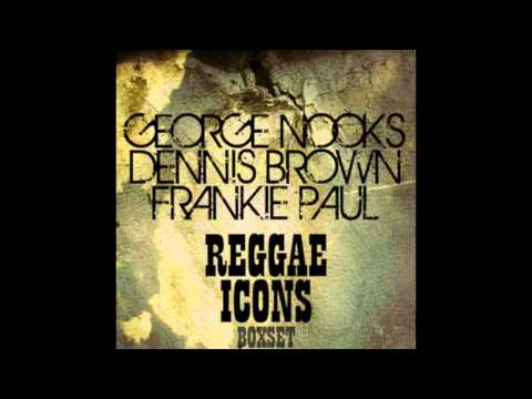 Reggae Icons - George Nooks, Dennis Brown, Frankie Paul (Full Album)