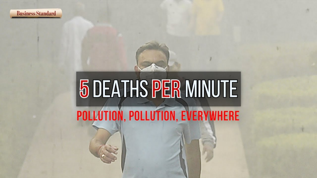 Pollution everywhere: 5 deaths/minute in India