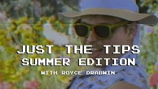 Summer Edition Trailer | Just The Tips with Royce Drabwin
