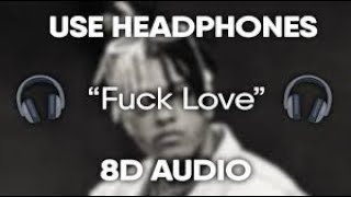 Fuck love-Xxtentacion (8d Audio)