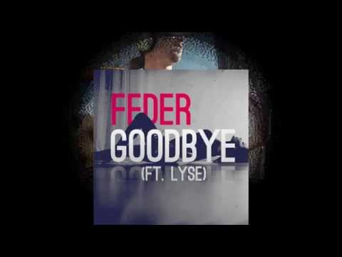 FEDER GOODBYE FEAT LYSE DJ ANTONIO EXTENDED MIX СКАЧАТЬ БЕСПЛАТНО