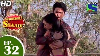Mooh Boli Shaadi - मुह बोली शादी - Episode 32 - 9th April 2015