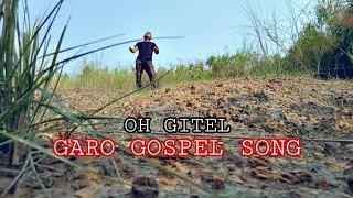 OH GITEL| GARO GOSPEL SONG| 2020
