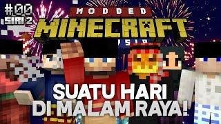 Modded Minecraft Malaysia S2 - E0 - Suatu Hari Di Malam Raya!