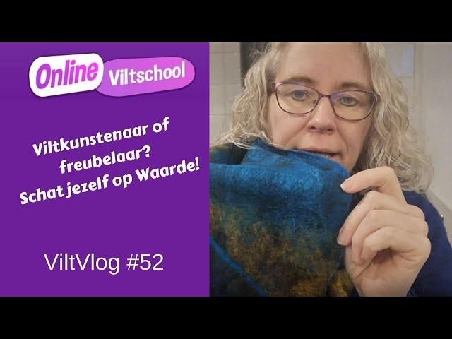Viltvlog #52 Viltkunstenaar of freubelaar? Schat jezelf op waarde!