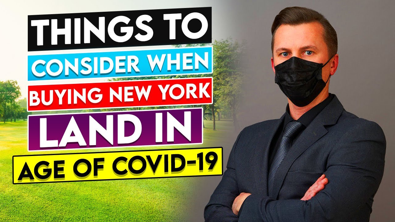 Things to Consider When Buying New York Land in the Age of COVID 19 - www.WeSellNewYorkLand.com