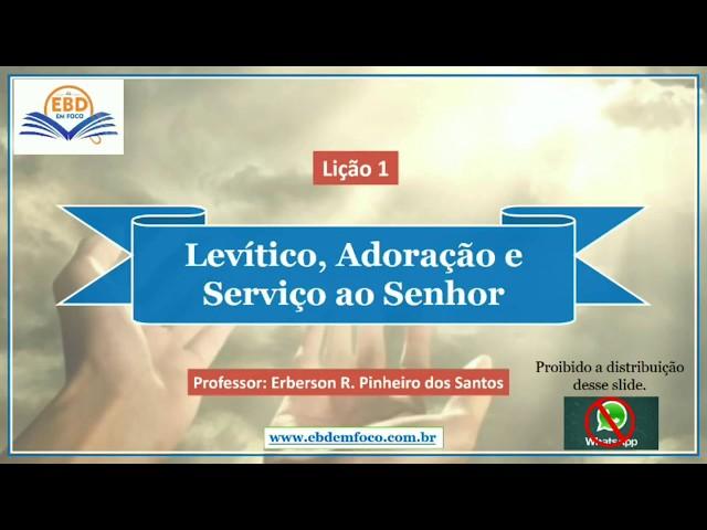 Lição 1 - Levítico, Adoração e Serviço ao Senhor