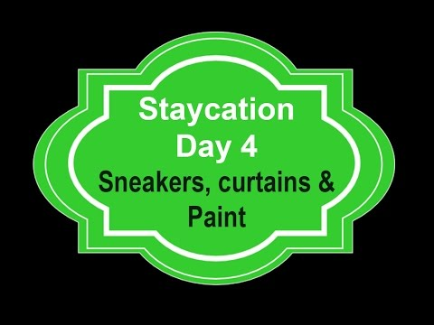 Stay-Cation ||  Day 4 || Sneakers, Curtains and Paint ||