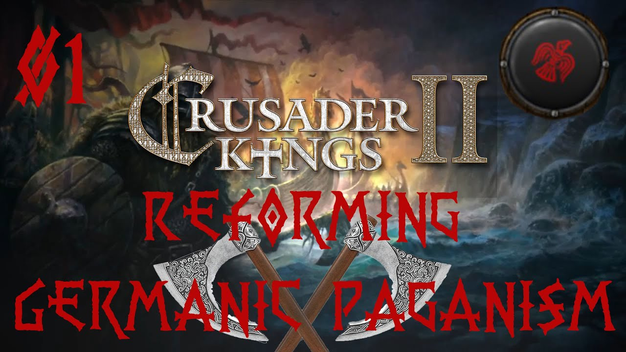 Crusader Kings 2 - Reforming Germanic Paganism [01 ...