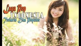 Lagu Pop Indonesia Terlaris Dan Terpopuler - Lagu Indonesia Terbaru Hits 2017