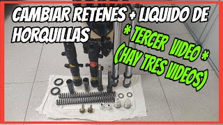 3.CAMBIO de RETENES y LIQUIDO DE HORQUILLAS. Tercer video.
