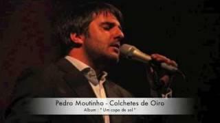 Pedro Moutinho - Colchetes de Oiro