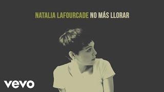 Natalia Lafourcade - No Más Llorar (Audio)
