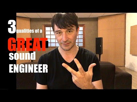 3 qualities of a great sound engineer