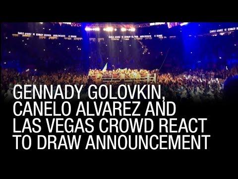 Gennady Golovkin, Canelo Alvarez And Las Vegas Crowd React To Draw Announcement