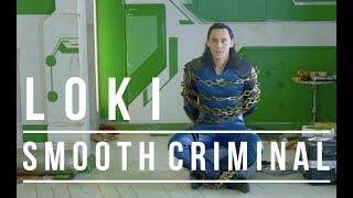 Loki // Smooth Criminal