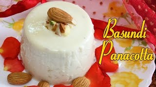 Basundi Panacotta | Indo Italian Recipes | Italian Dessert Recipes | Kanak's Kitchen