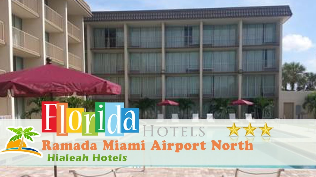 ramada miami airport north hialeah hotels florida youtube. Black Bedroom Furniture Sets. Home Design Ideas