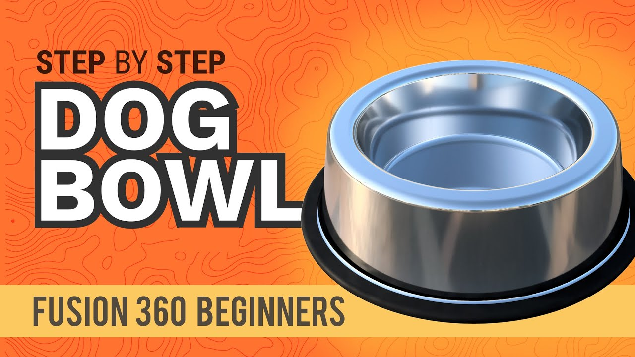 How To 3d Model A Dog Bowl Learn Autodesk Fusion 360 In 30 Days Day 11 Youtube