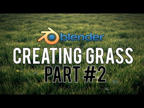 [HD] How to Create Realistic Grass in Blender 2.6 (PART 2/3)