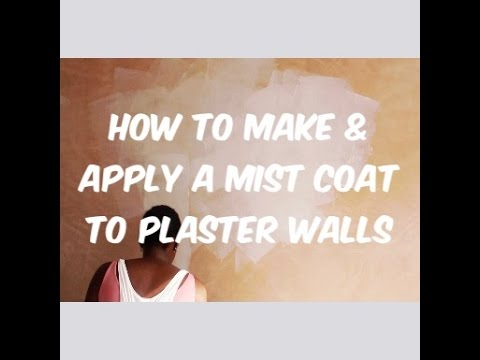 HOW TO MAKE & APPLY A MIST COAT ON PLASTER WALLS
