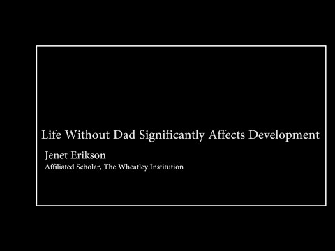 Life Without Dad Significantly Affects Development