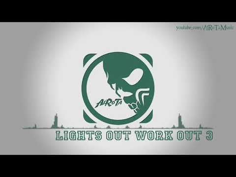 Lights Out Work Out 3