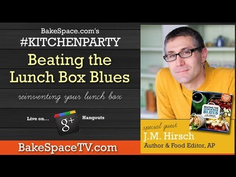 J.M. Hirsch (Food Editor The Associated Press) - Beating the Lunch Box Blues #kitchenparty