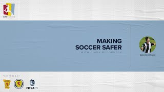 GAME CHANGERS   Making Soccer Safer